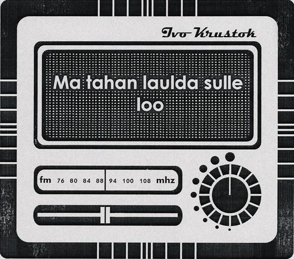 Ivo Krustok - Ma Tahan Laulda Sulle Loo (Album 2010)