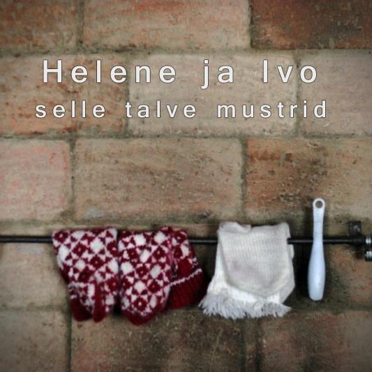 Helene Urva ja Ivo Krustok - Selle Talve Mustrid (Live 2011)